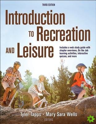 Introduction to Recreation and Leisure 3rd Edition With Web Study Guide
