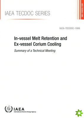 In-vessel Melt Retention and Ex-vessel Corium Cooling