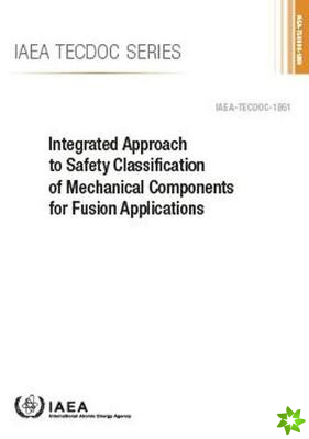 Integrated Approach to Safety Classification of Mechanical Components for Fusion Applications