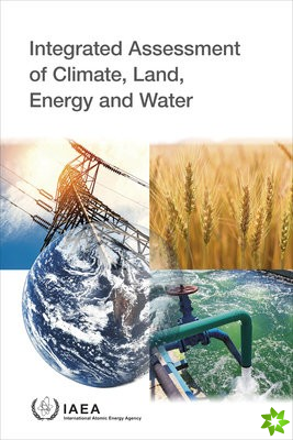 Integrated Assessment of Climate, Land, Energy and Water