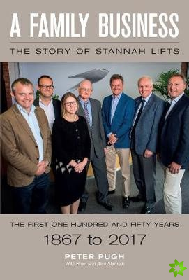 Family Business: The Story of Stannah Lifts