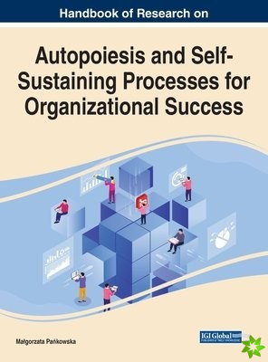 Autopoiesis and Self-Sustaining Processes for Organizational Success