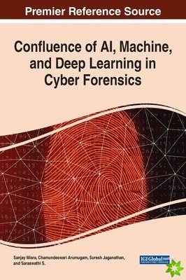 Confluence of AI, Machine, and Deep Learning in Cyber Forensics