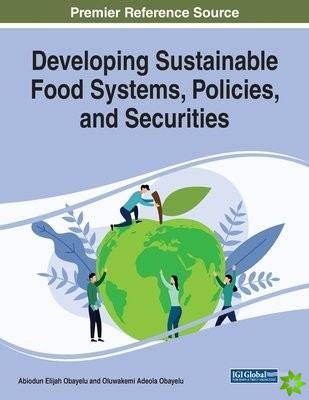 Developing Sustainable Food Systems, Policies, and Securities