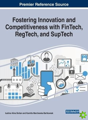Fostering Innovation and Competitiveness with FinTech, RegTech, and SupTech