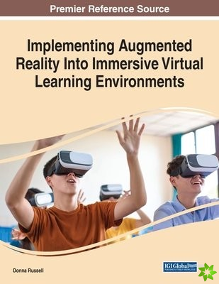Implementing Augmented Reality Into Immersive Virtual Learning Environments