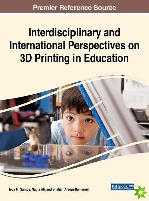 Interdisciplinary and International Perspectives on 3D Printing in Education