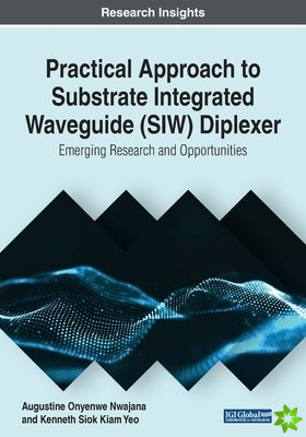 Practical Approach to Substrate Integrated Waveguide (SIW) Diplexer