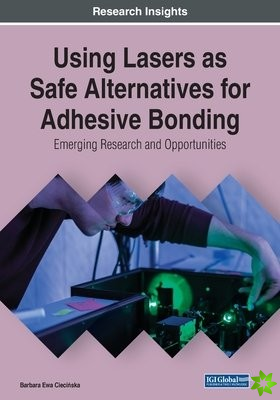 Using Lasers as Safe Alternatives for Adhesive Bonding