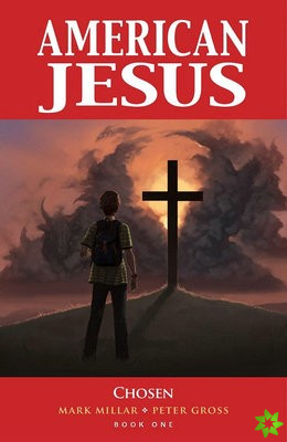 American Jesus Volume 1: Chosen (New Edition)
