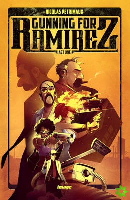 Gunning For Ramirez, Volume 1