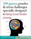 399 Games, Puzzles a Trivia Challenges Specially Designed to Keep Your Brain Young