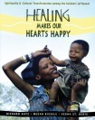 Healing Makes Our Heart Happy