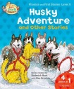 Oxford Reading Tree Read with Biff, Chip, and Kipper: Husky Adventure a Other Stories