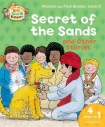 Oxford Reading Tree Read with Biff, Chip, and Kipper: Secret of the Sands a Other Stories