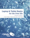 Laptop a Tablet Basics for the Over 50s Windows 8 Edition in Simple Steps
