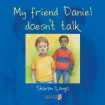 My Friend Daniel Doesn't Talk