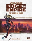 Star Wars Edge of the Empire: The Jewel of Yawn