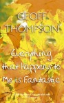Everything That Happens to Me is Fantastic