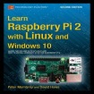 Learn Raspberry Pi 2 with Linux and Windows 10