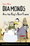 Diamonds are the Hog's Best Friend