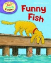 Oxford Reading Tree Read with Biff, Chip, and Kipper: First Stories: Level 2: Funny Fish