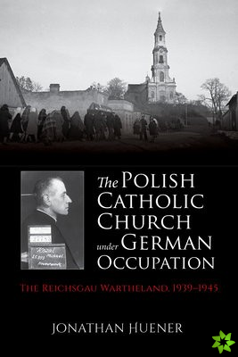Polish Catholic Church under German Occupation