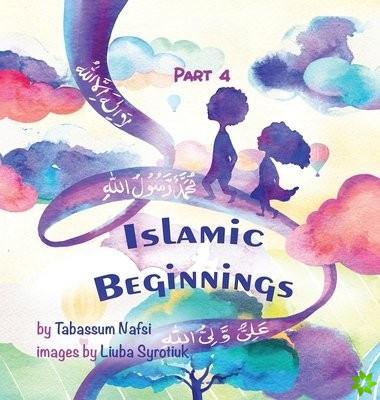 Islamic Beginnings Part 4