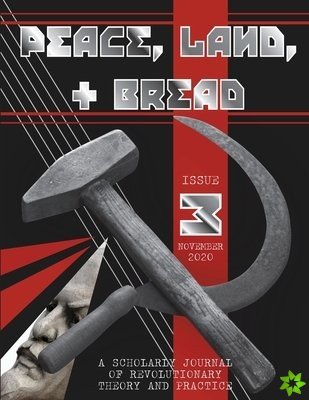 Peace, Land, and Bread