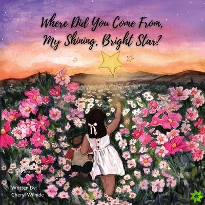 Where Did You Come From My Shining Bright Star?