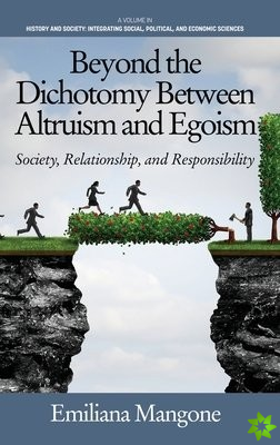 Beyond the Dichotomy Between Altruism and Egoism
