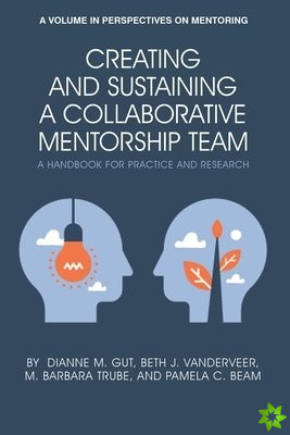 Creating and Sustaining a Collaborative Mentorship Team