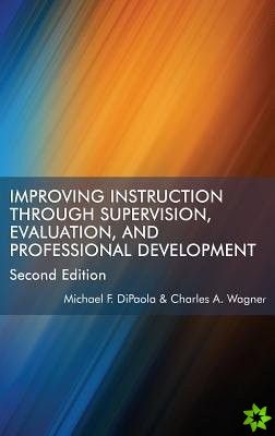 Improving Instruction Through Supervision, Evaluation, and Professional Development