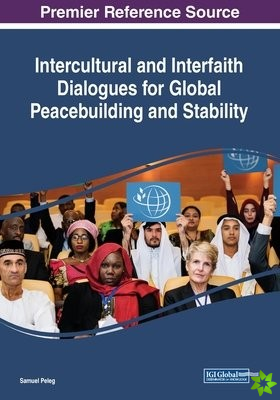 Intercultural and Interfaith Dialogues for Global Peacebuilding and Stability
