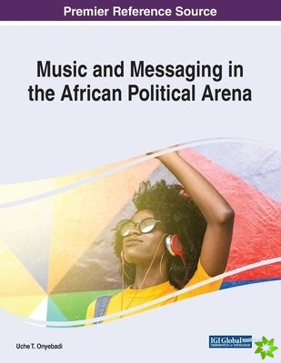 Music and Messaging in the African Political Arena