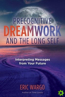 Precognitive Dreamwork and the Long Self