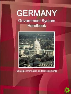 Germany Government System Handbook - Strategic Information and Developments