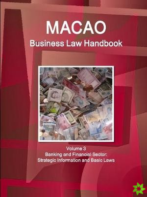 Macao Business Law Handbook Volume 3 Banking and Financial Sector