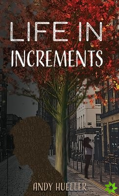 Life in Increments