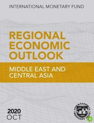 Regional Economic Outlook, October 2020, Middle East and Central Asia
