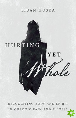 Hurting Yet Whole