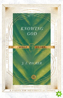 Knowing God Bible Study