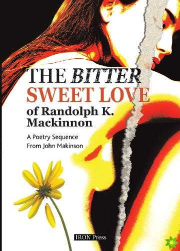 Bitter Sweet Love of Randolph K. Mackinnon