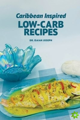Caribbean Inspired Low-Carb Recipes