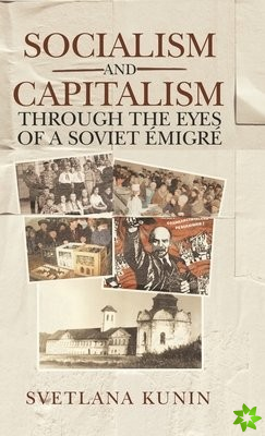 Socialism and Capitalism Through the Eyes of a Soviet Emigre