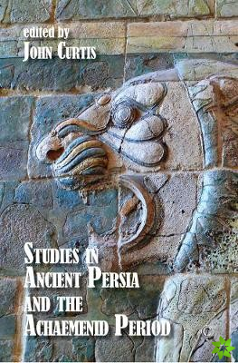 Studies in Ancient Persia and the Achaemenid Period