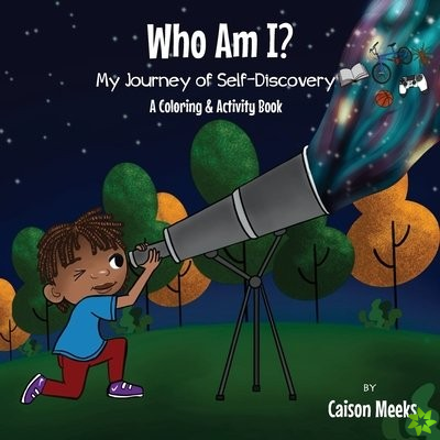 Who Am I?  My Journey of Self-Discovery - A Coloring and Activity Book