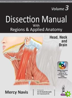Dissection Manual with Regions & Applied Anatomy Vol 3: Head, Neck & Brain