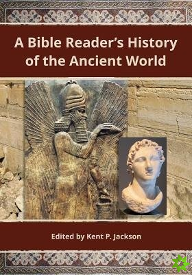 Bible Reader's History of the Ancient World