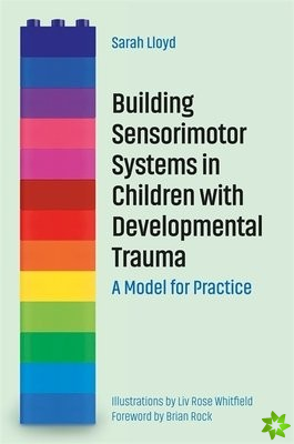 BUILDING SENSORIMOTOR SYSTEMS IN CHILDRE